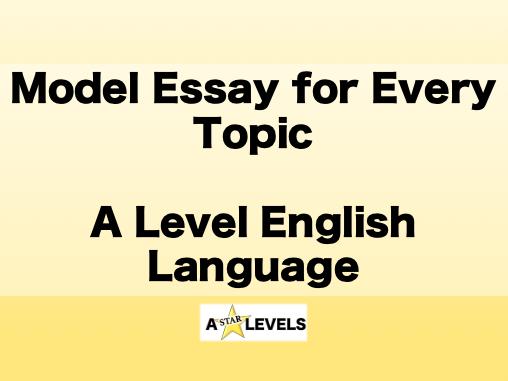 A Level English Language Model Essays