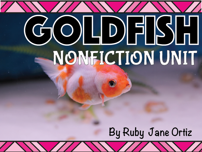Goldfish Nonfiction Unit