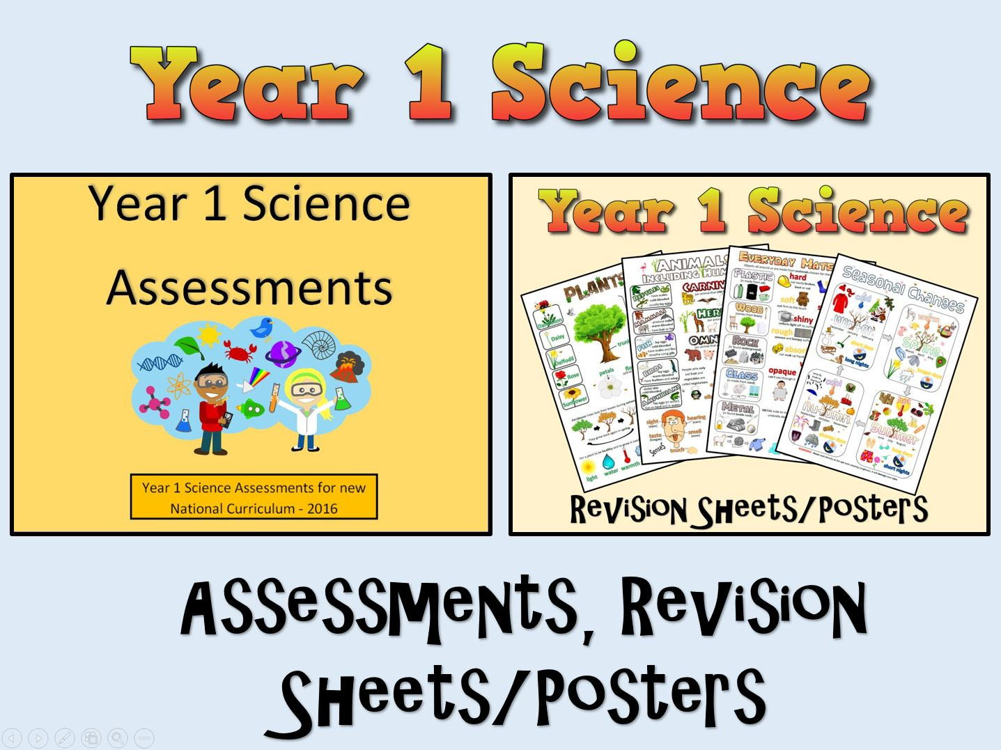 Year 1 Science Assessments + Posters/Revision Sheets