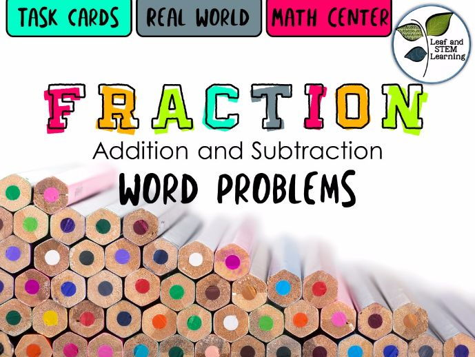 Adding and Subtracting Fractions with Unlike Denominators Word Problems Task Cards
