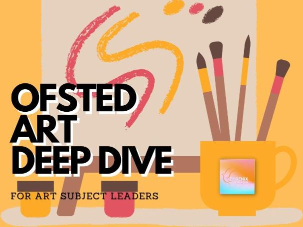 Ofsted Art Deep Dive
