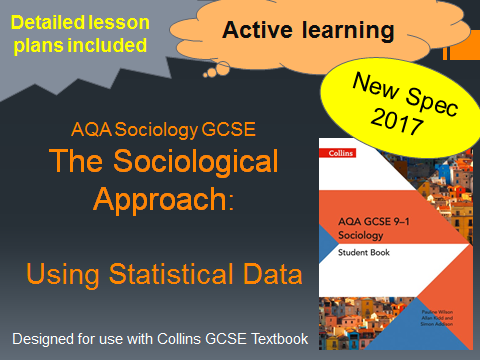 AQA GCSE New Spec 2017 - The Sociological Approach Lesson 9 - Using Statistical Data