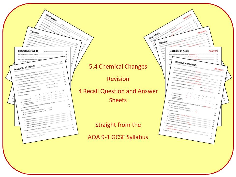 Topic 4: Chemical Changes Revision Questions and Answer Sheets (inc. Triple)