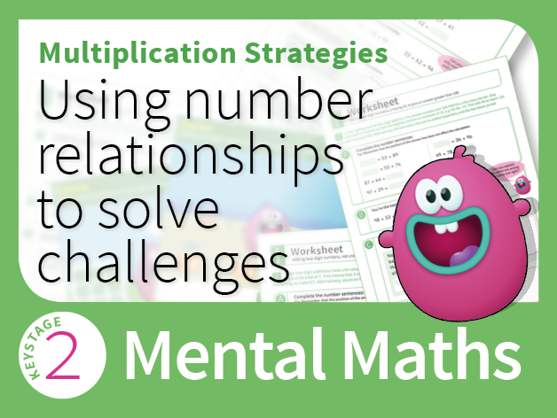 Mental Multiplication Strategies 3 - Using number relationships and place value to solve challenges
