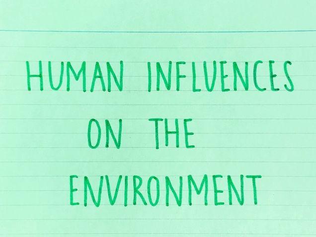 Human Influences on the Environment - Biology GCSE (1-9) Edexcel