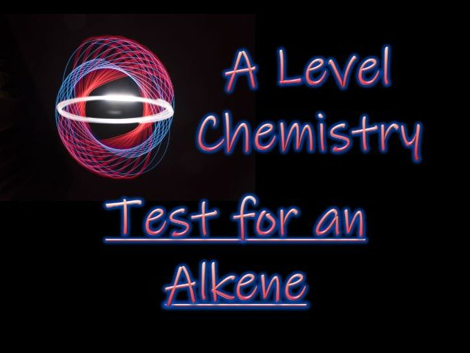 Test for an Alkene (Unsaturation) - A Level Chemistry