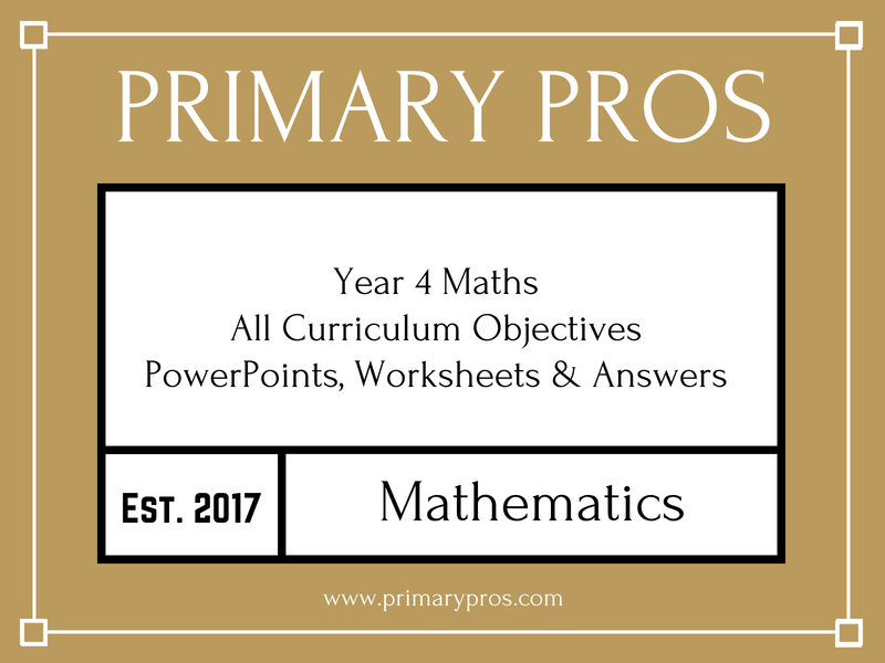 Year 4 Maths - All Objectives Covered with PowerPoints, Worksheets & Answer Sheets