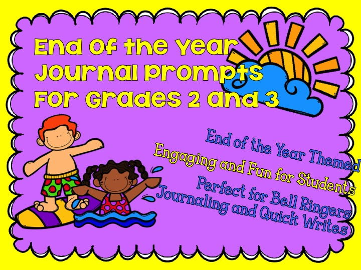30 End of the Year Journal Prompts for 2nd and 3rd Grade - Bell Ringers, Centers, Journals, More