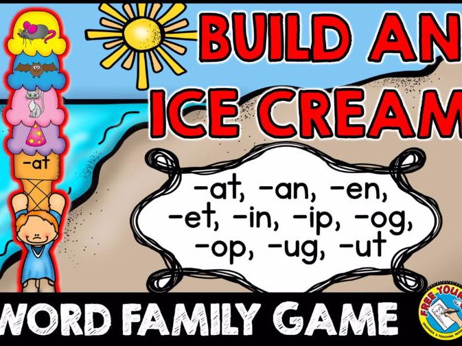 WORD FAMILIES CENTER: SUMMER WORD FAMILY GAME: BUILD AN ICE CREAM