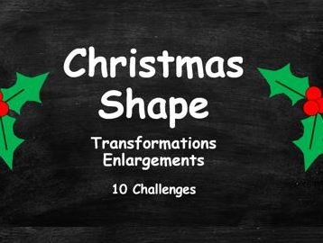 Christmas Shape. Transformations. Enlargements. FULL SET