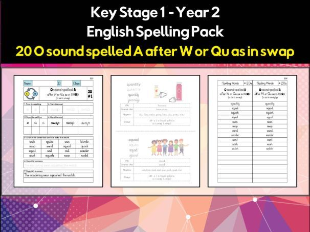 English Spelling and Phonics Pack - O sound spelled A after W or Qu as in swap (ɒ)
