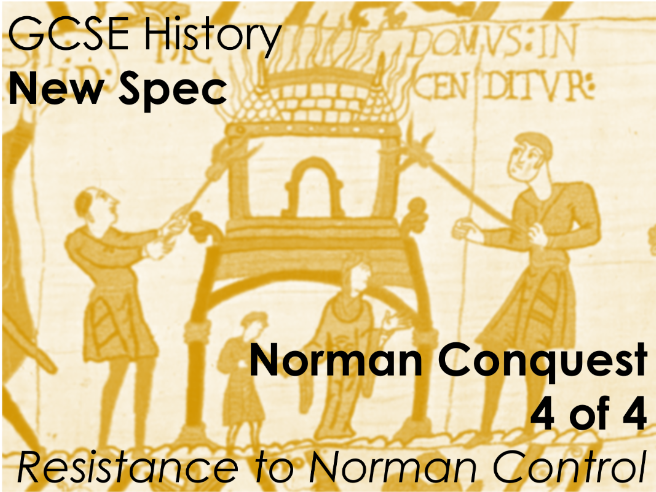 GCSE History (New Spec) Norman Conquest (4 of 4) - Resistance to Norman Control
