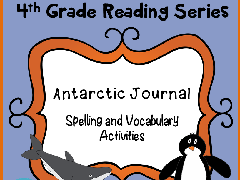 Reading Street Spelling and Vocabulary Activities: Antarctic Journal