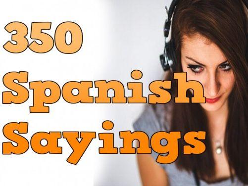 350 Spanish Sayings
