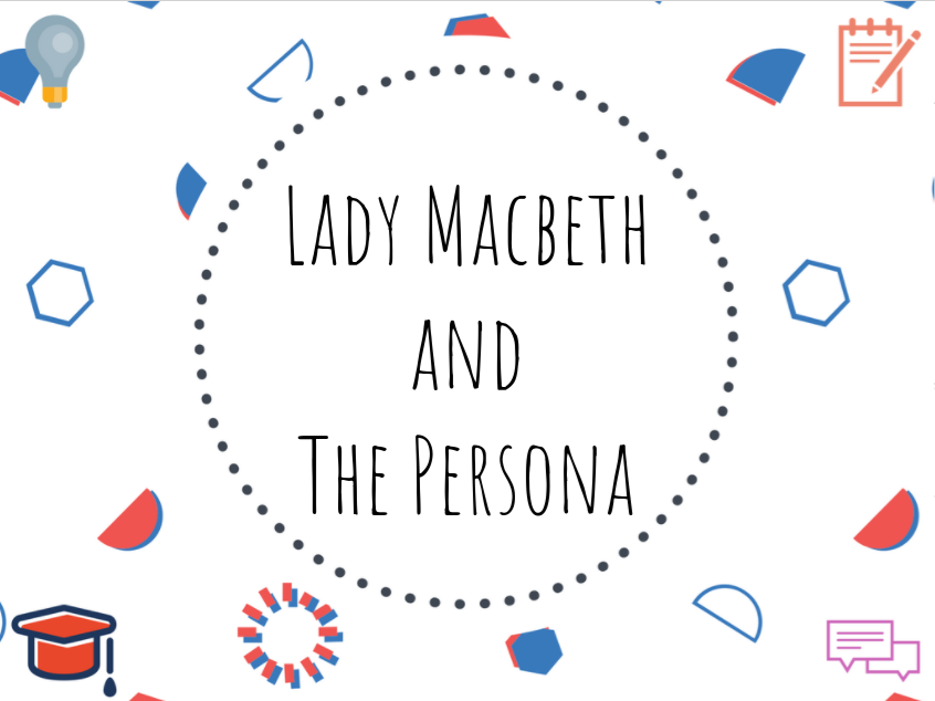 English Literature GCSE - Lady Macbeth and The Persona - Shakespeare and Browning