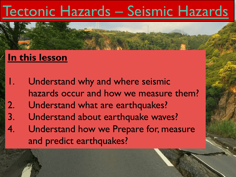 Geography - Key Stage 4 - Natural Hazards - Seismic Hazards (PDF Version)