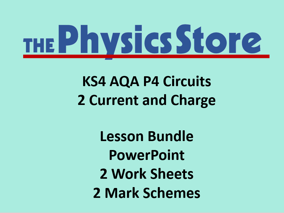 KS4 Physics AQA P4 2 Current and Charge Lesson  Bundle (Non-editable PowerPoint)