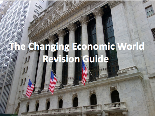 The Changing Economic World - Revision Guide AQA GCSE