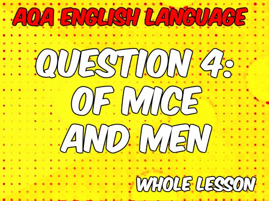 Evaluating a Text with Of Mice and Men (AQA New Spec - Paper 1, Question 4)