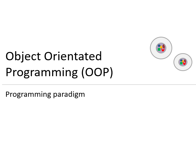 Object orientated programming (OOP)