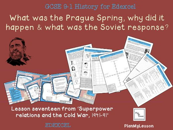 Edexcel GCSE The Cold War: Lesson 17: 'What was the Prague Spring & what was the Soviet response?'