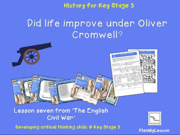 The English Civil War. L7 How far did life in England change under Oliver Cromwell?