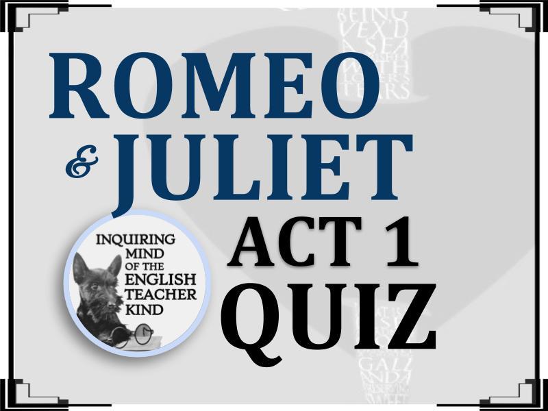 Romeo & Juliet Quiz (Act 1)