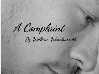 A Complaint - by William Wordsworth (SMILE Analysis points)
