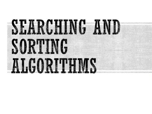 Searching and Sorting Algorithms