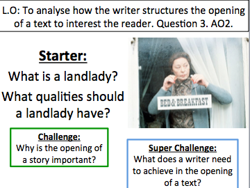 AQA Language Paper 1. 4 lessons teaching Questions 1-5 using 'The Landlady' text.