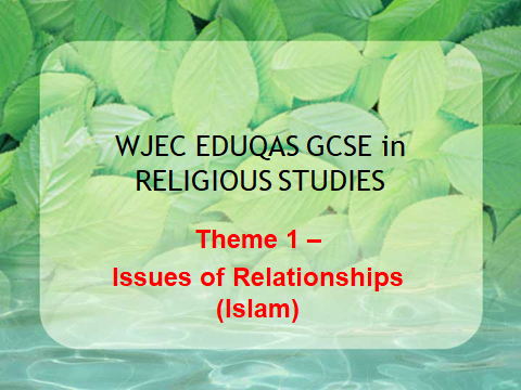 WJEC GCSE Religious Studies Theme 1 - Issues of Relationships - Islam