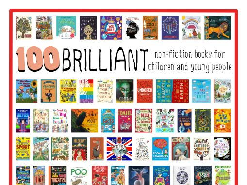 100 Brilliant non-fiction books for Children and Young People