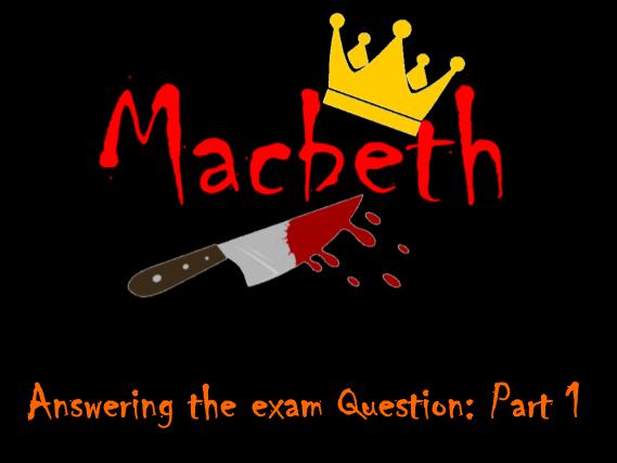 AQA English Literature Macbeth Planning an Exam Question - 1