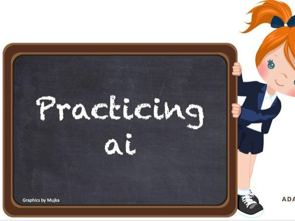 Practicing 'ai'