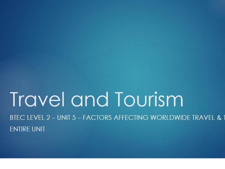 Travel & Tourism BTEC - L2 - Unit 5 - Entire Unit