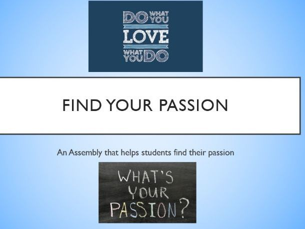 Find Your Passion Assembly