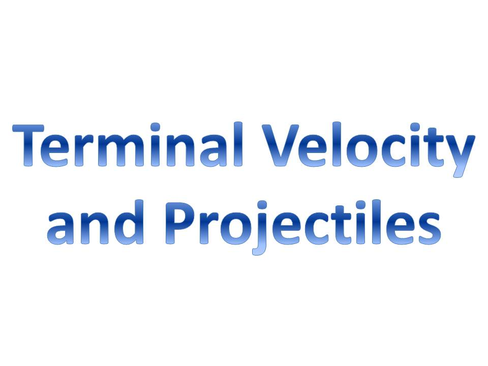 Terminal Velocity and Projectiles Revision Sheet