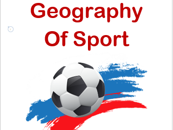 Geography Of Sport - FIFA World Cup Russia
