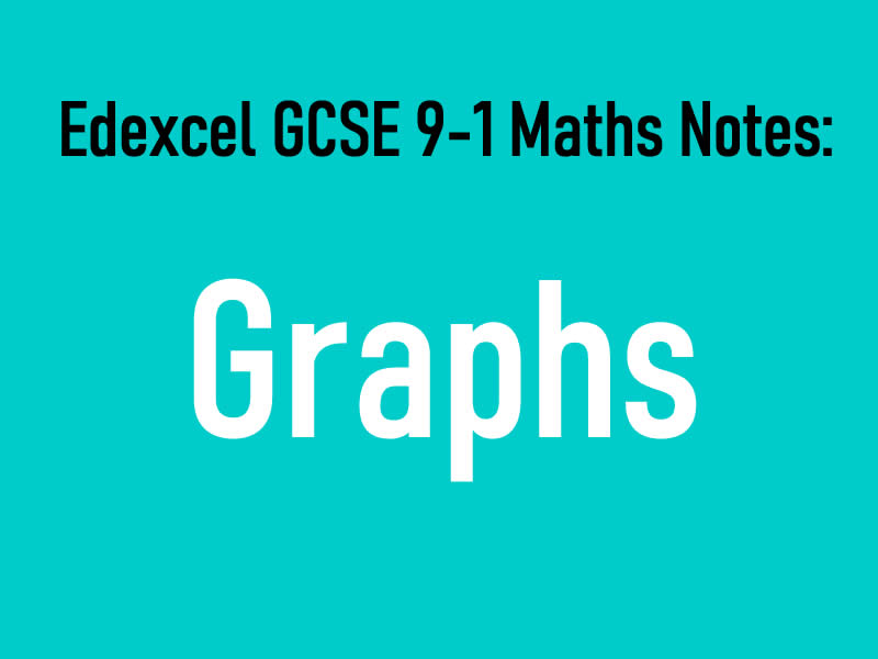 Edexcel GCSE 9-1 Maths Notes: Graphs