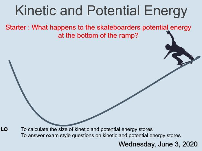KS3 - Y9 - Physics - Potential and Kinetic Energy