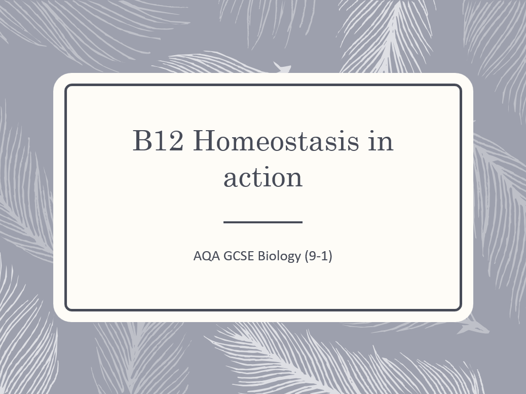AQA GCSE Biology (9-1) B12 Homeostasis in action - ALL LESSONS