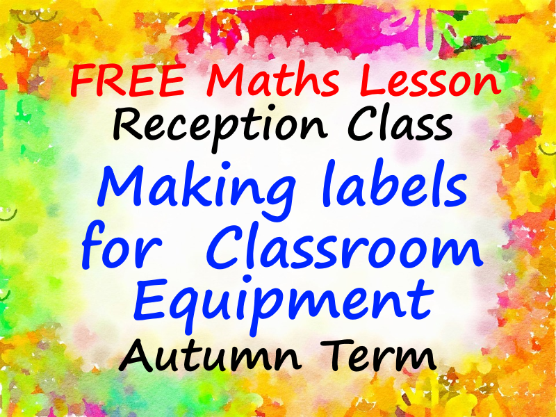 FREE Reception Maths PowerPoint Lesson - Making labels for  Classroom Equipment - Autumn Term