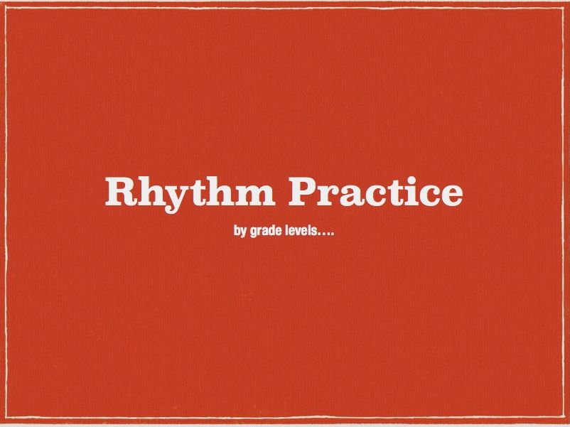 Rhythm Practice by Grade Level