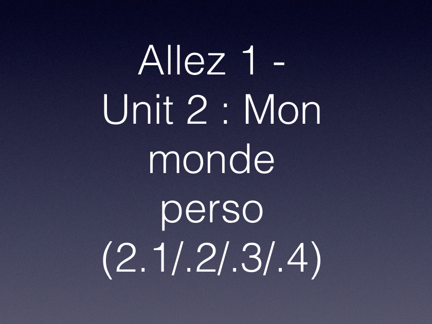 KS3 - French - Allez 1 - Unit 2 Mon monde perso (reading, translation, grammar, questions)