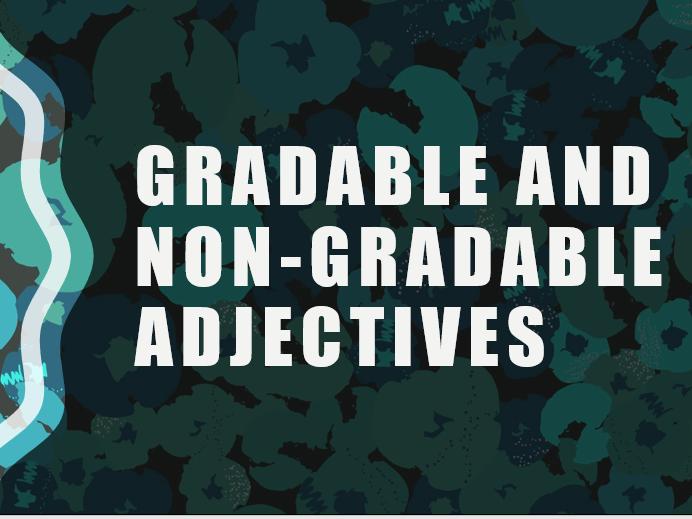 Gradable & Non-Gradable Adjectives TEFL