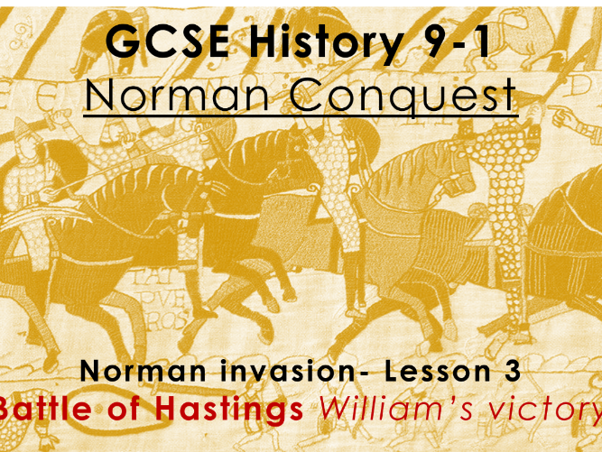 Norman Conquest - GCSE History 9-1 - Norman invasion: lesson 3 - Battle of Hastings Williams victory