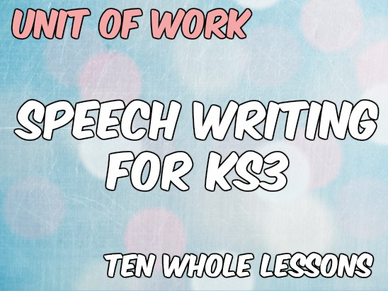Speech Writing for KS3 (Unit of Work)