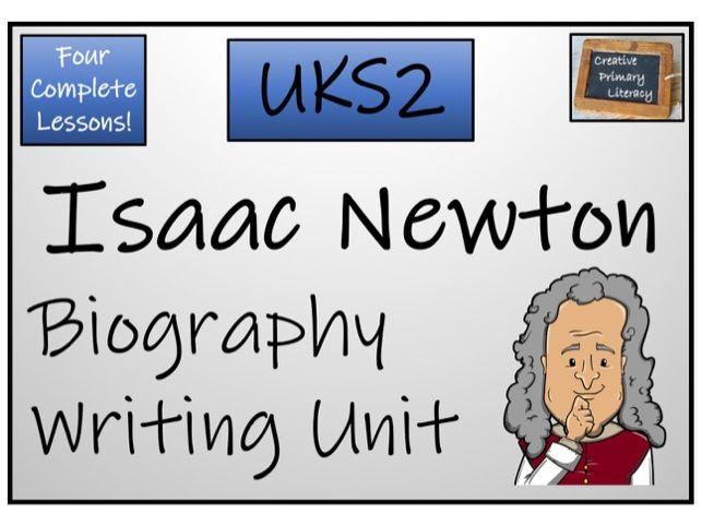 UKS2 Literacy - Isaac Newton Biography Writing Unit
