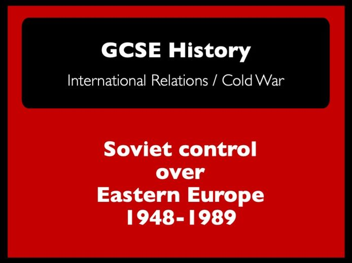 Cold War: Soviet Control over Eastern Europe - 1948-1989