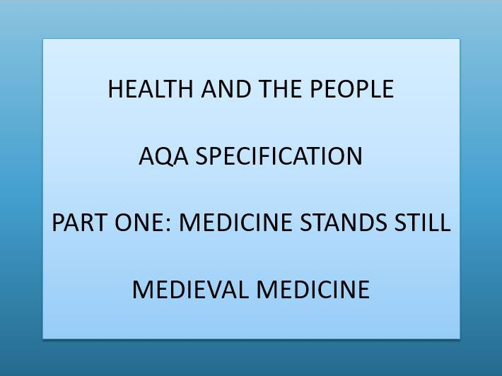 Health and the People - AQA - Medieval medicine - medicine stands still